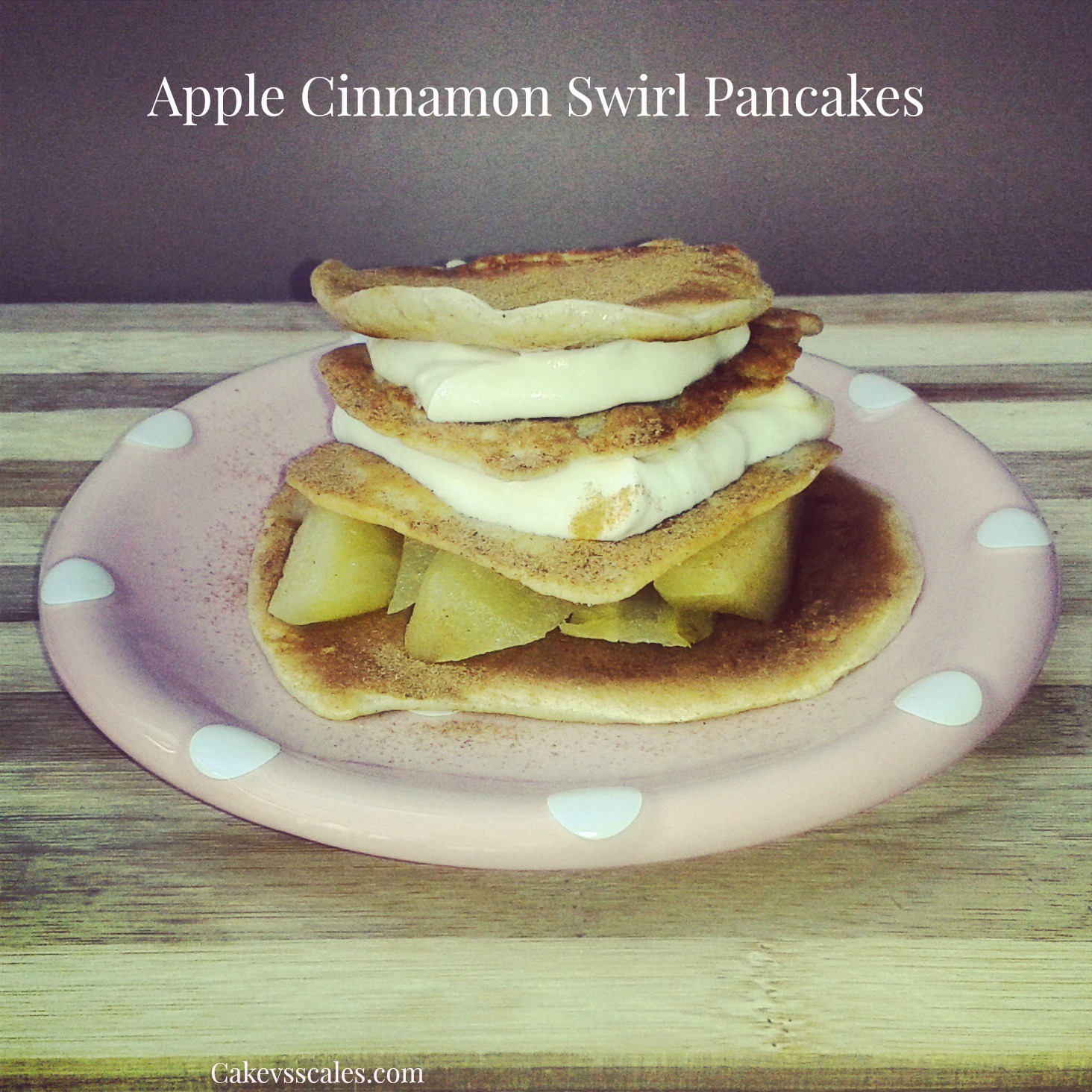 Apple Cinnamon Swirl Protein Pancakes | Cake Vs Scales
