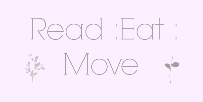 Read, eat move