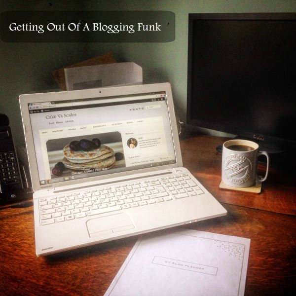 getting out of a blogging funk