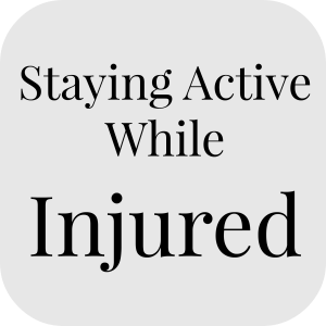 Staying Active While Injured